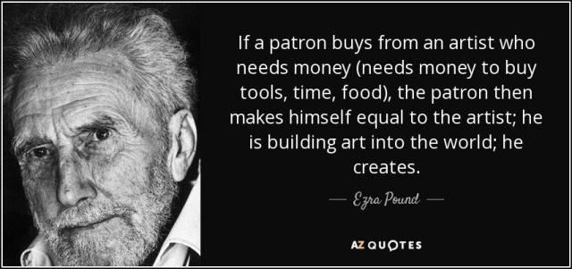 quote-if-a-patron-buys-from-an-artist-who-needs-money-needs-money-to-buy-tools-time-food-the-ezra-pound-56-81-91